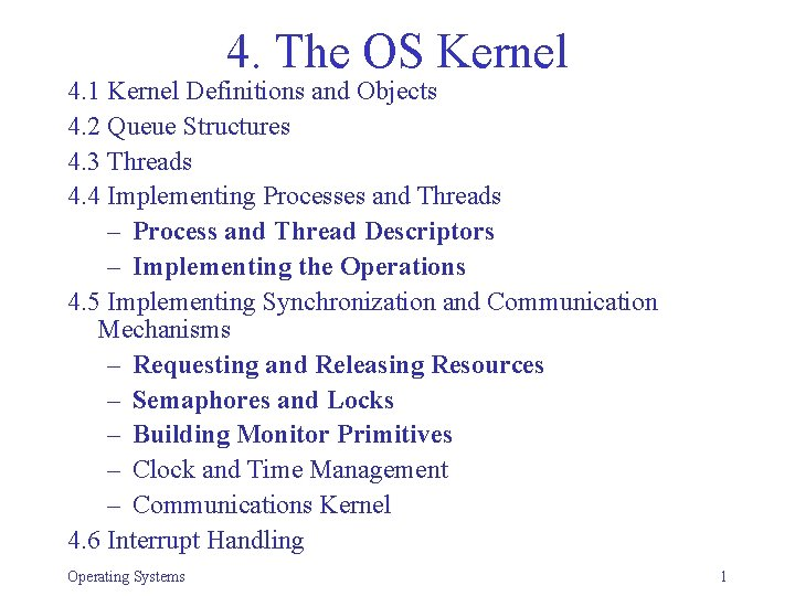 4. The OS Kernel 4. 1 Kernel Definitions and Objects 4. 2 Queue Structures