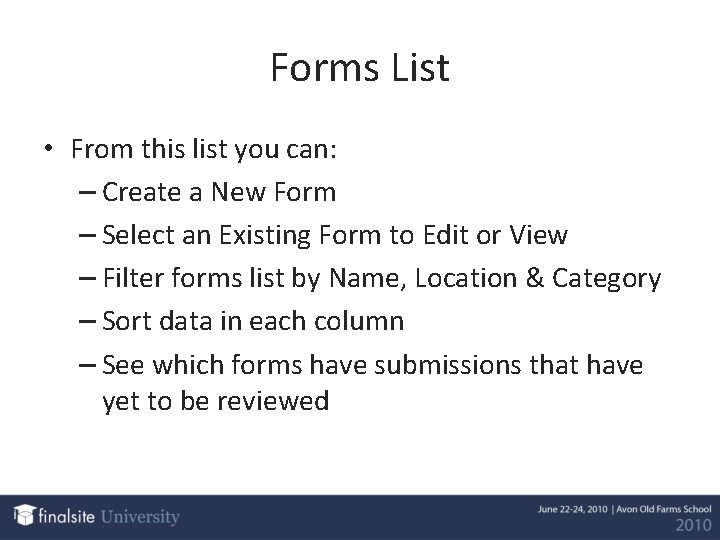 Forms List • From this list you can: – Create a New Form –