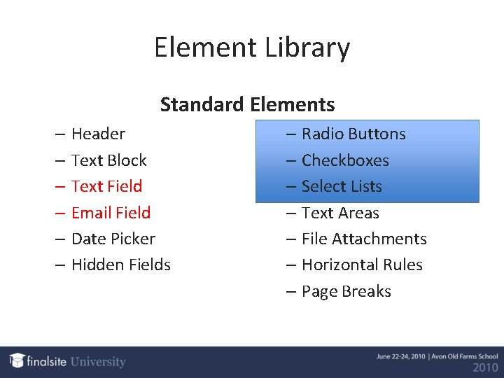 Element Library Standard Elements – Header – Text Block – Text Field – Email