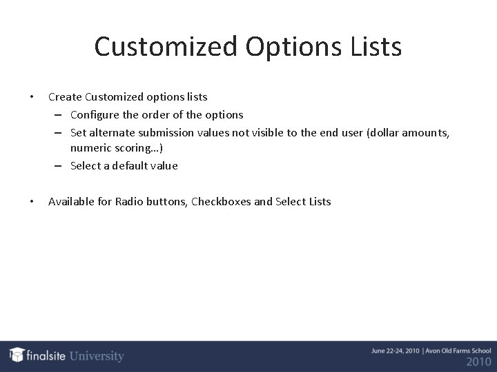 Customized Options Lists • Create Customized options lists – Configure the order of the