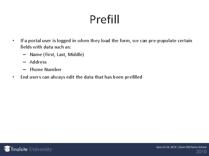 Prefill • • If a portal user is logged in when they load the