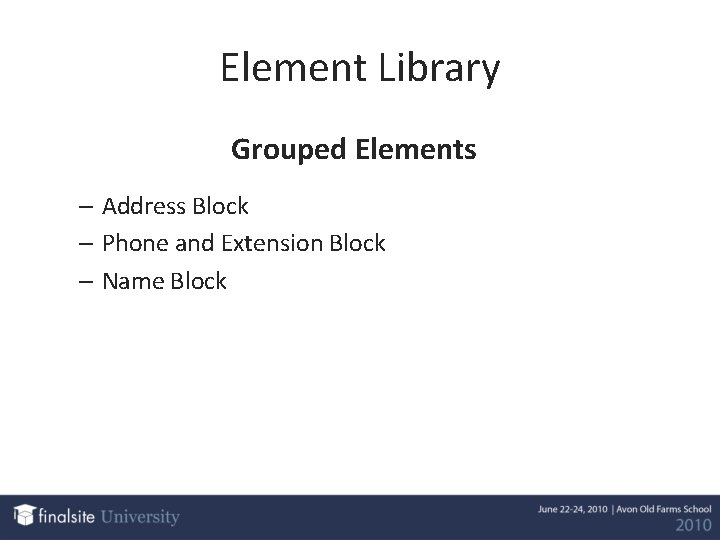 Element Library Grouped Elements – Address Block – Phone and Extension Block – Name