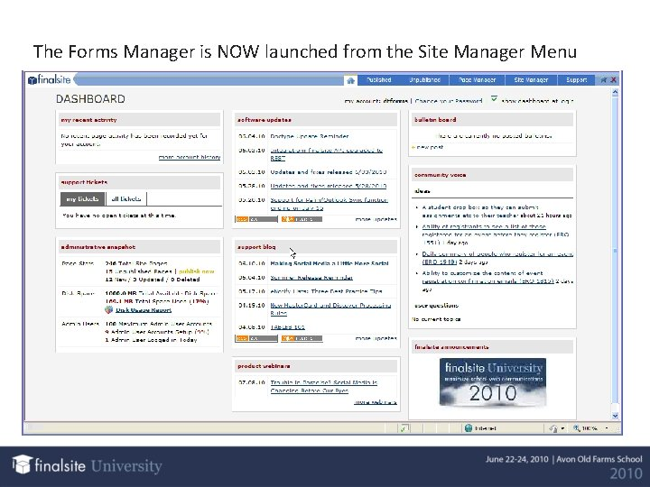 The Forms Manager is NOW launched from the Site Manager Menu