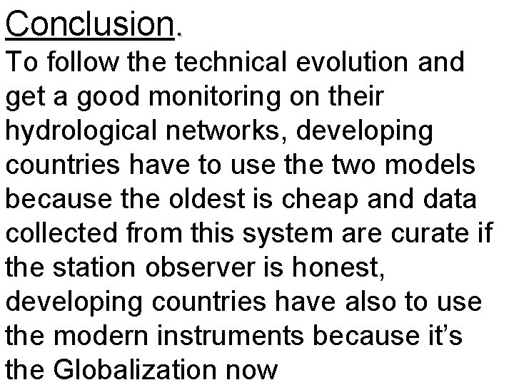 Conclusion. To follow the technical evolution and get a good monitoring on their hydrological