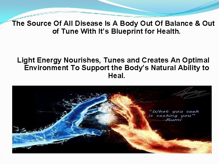The Source Of All Disease Is A Body Out Of Balance & Out of