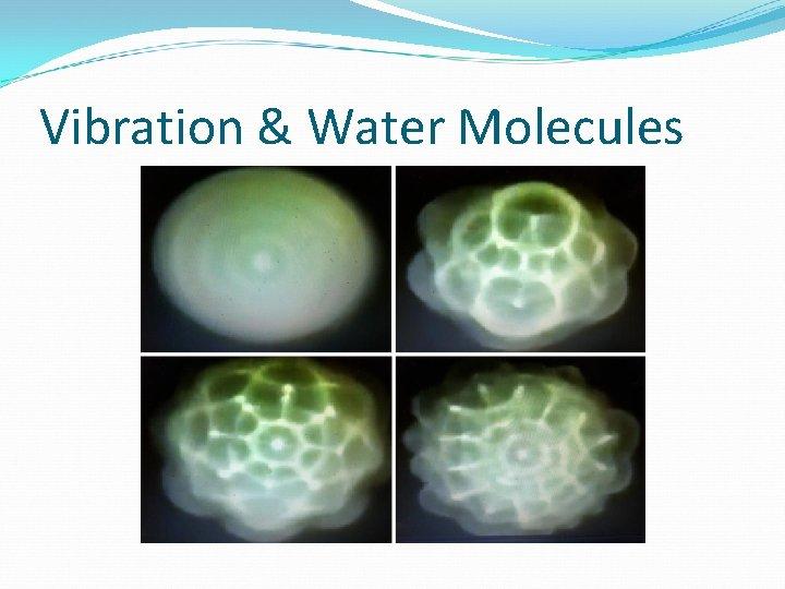 Vibration & Water Molecules