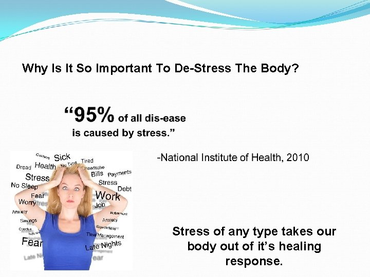 Why Is It So Important To De-Stress The Body? Stress of any type takes