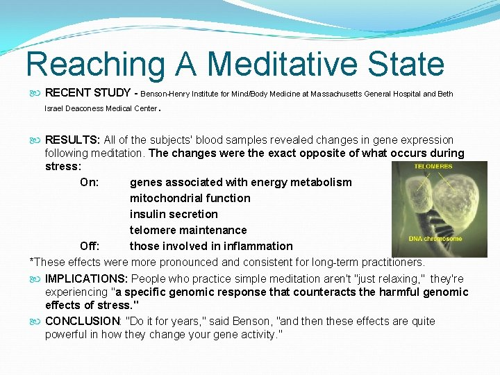 Reaching A Meditative State RECENT STUDY - Benson-Henry Institute for Mind/Body Medicine at Massachusetts