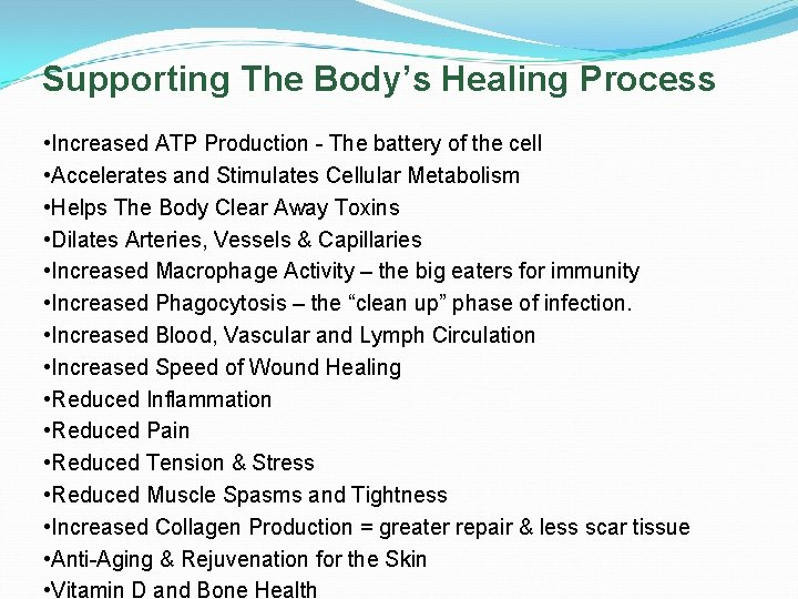 Supporting The Body's Healing Process • Increased ATP Production - The battery of the