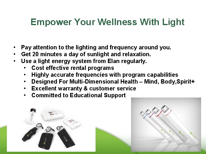 Empower Your Wellness With Light • Pay attention to the lighting and frequency around