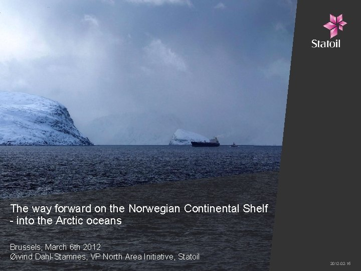 The way forward on the Norwegian Continental Shelf - into the Arctic oceans Brussels,