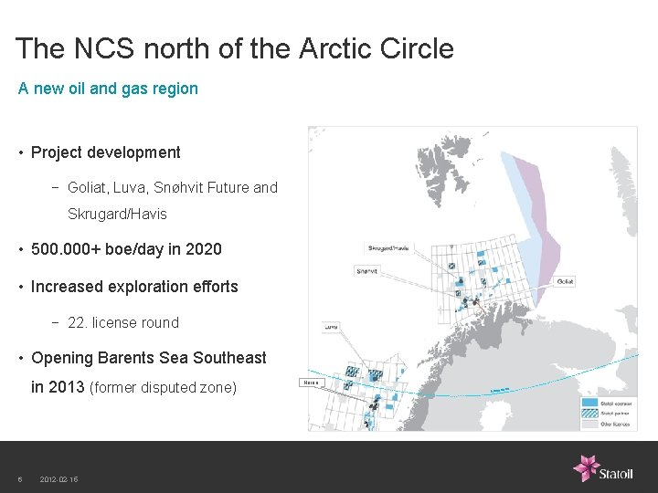 The NCS north of the Arctic Circle A new oil and gas region •