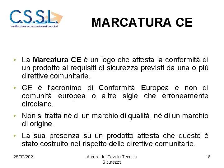 MARCATURA CE • La Marcatura CE è un logo che attesta la conformità di