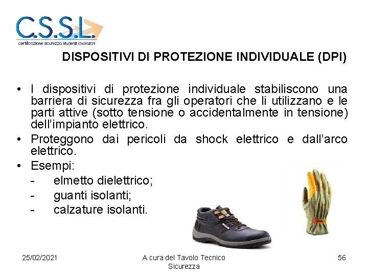 DISPOSITIVI DI PROTEZIONE INDIVIDUALE (DPI) • I dispositivi di protezione individuale stabiliscono una barriera