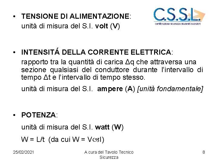 • TENSIONE DI ALIMENTAZIONE: unità di misura del S. I. volt (V) •