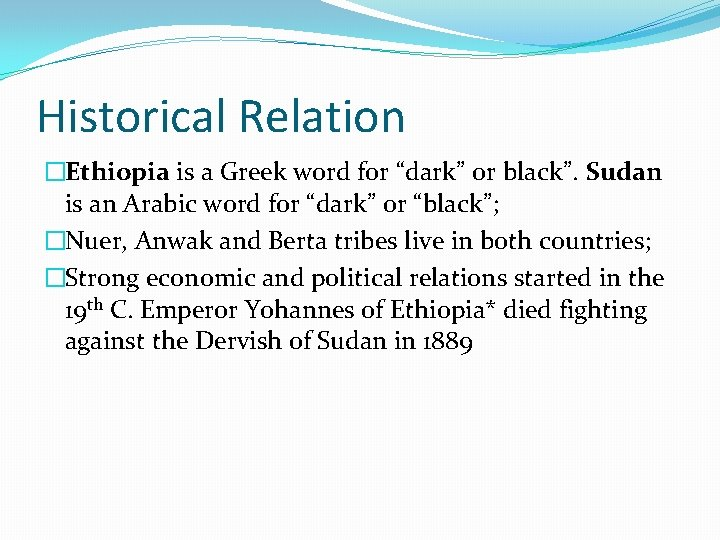 """Historical Relation �Ethiopia is a Greek word for """"dark"""" or black"""". Sudan is an"""