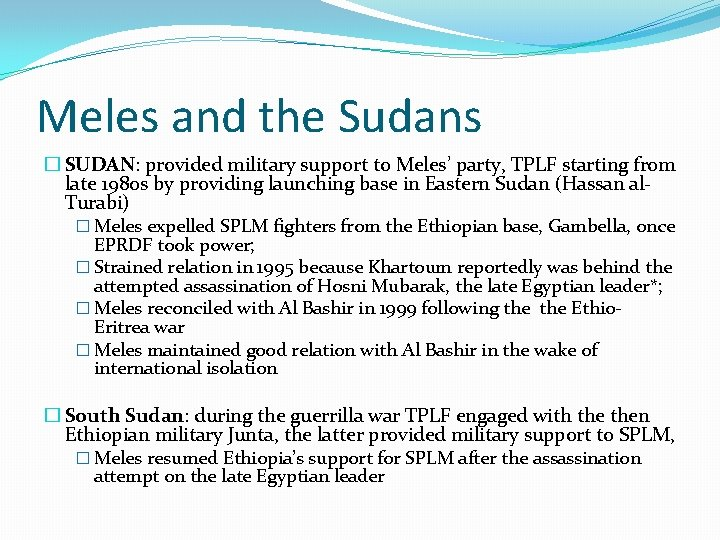 Meles and the Sudans � SUDAN: provided military support to Meles' party, TPLF starting