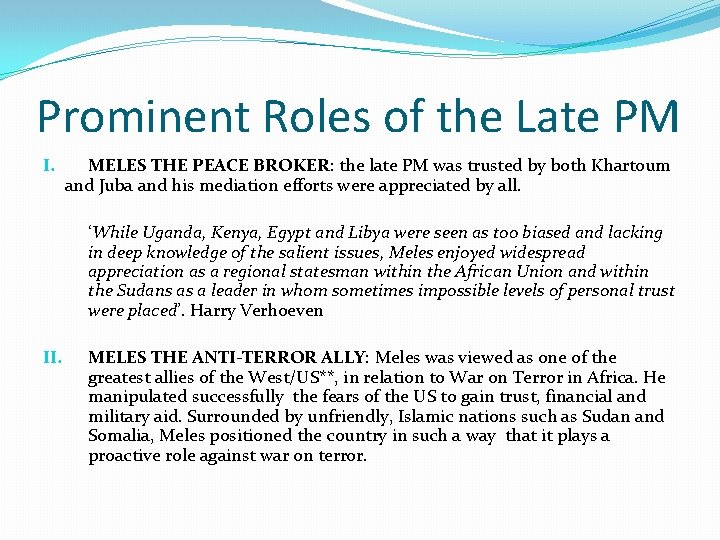 Prominent Roles of the Late PM I. MELES THE PEACE BROKER: the late PM