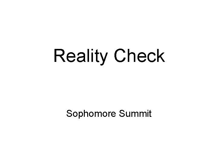 Reality Check Sophomore Summit