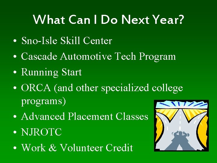 What Can I Do Next Year? • • Sno-Isle Skill Center Cascade Automotive Tech