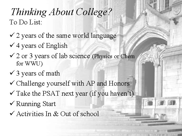 Thinking About College? To Do List: ü 2 years of the same world language