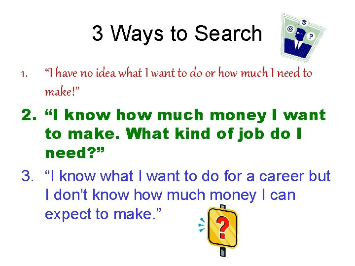 """3 Ways to Search 1. """"I have no idea what I want to do"""