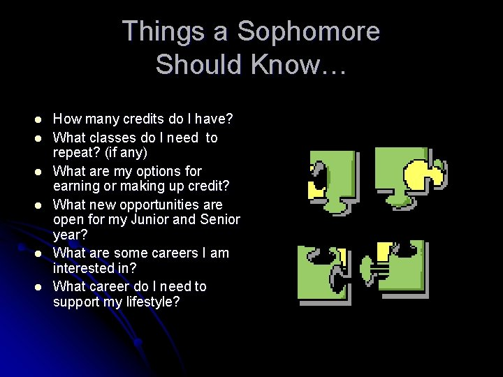 Things a Sophomore Should Know… l l l How many credits do I have?