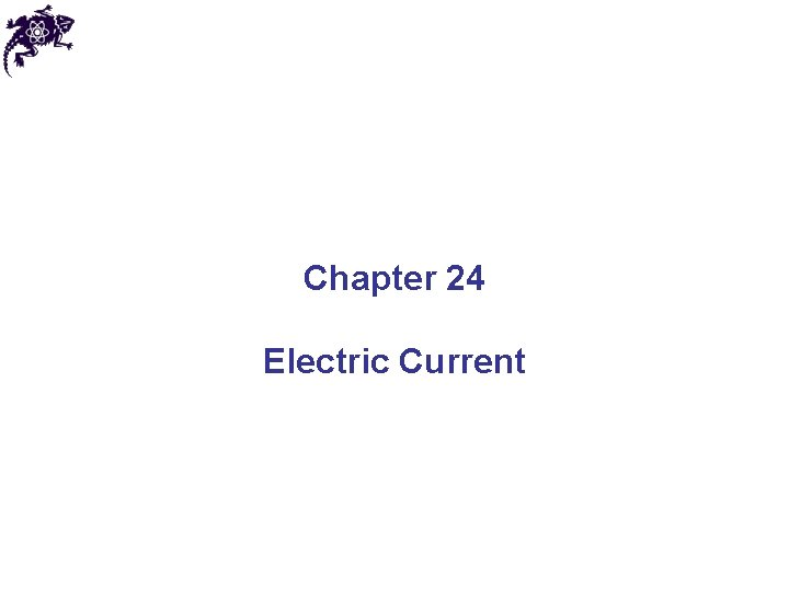 Chapter 24 Electric Current