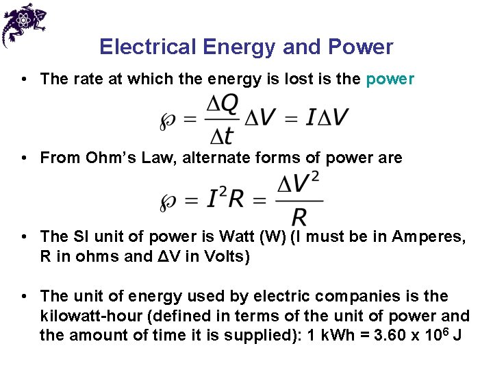 Electrical Energy and Power • The rate at which the energy is lost is