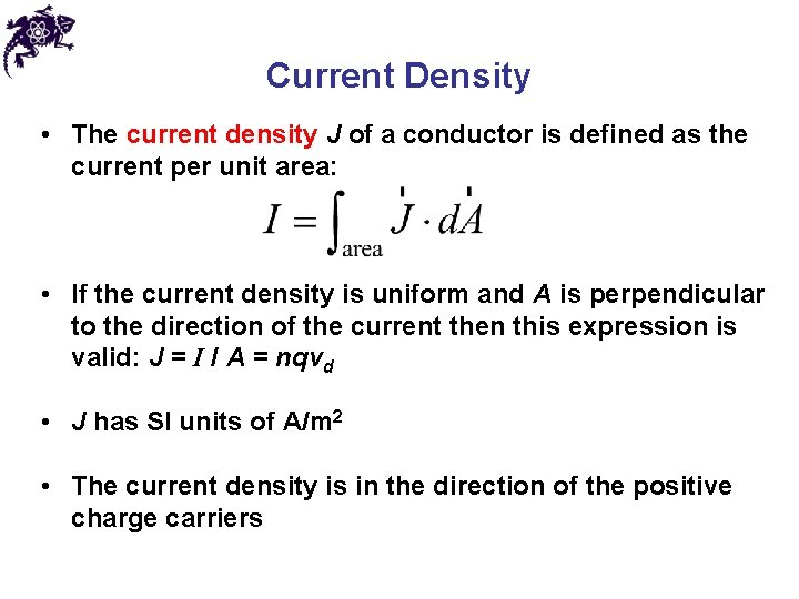 Current Density • The current density J of a conductor is defined as the