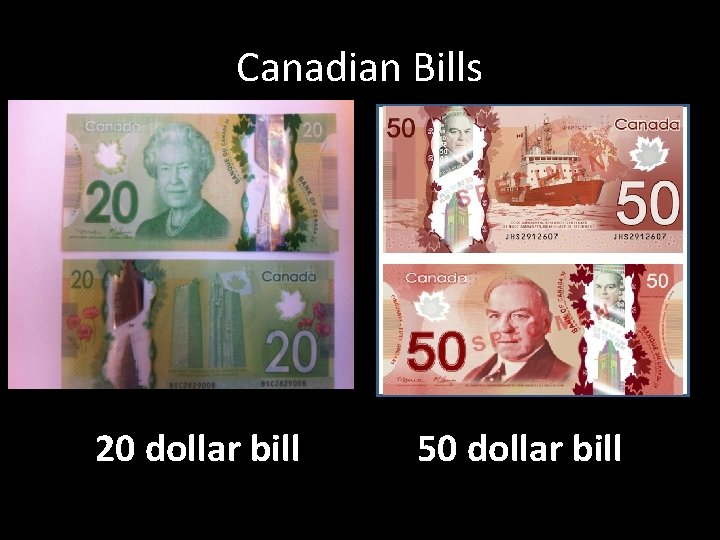 Canadian Bills 20 dollar bill 50 dollar bill
