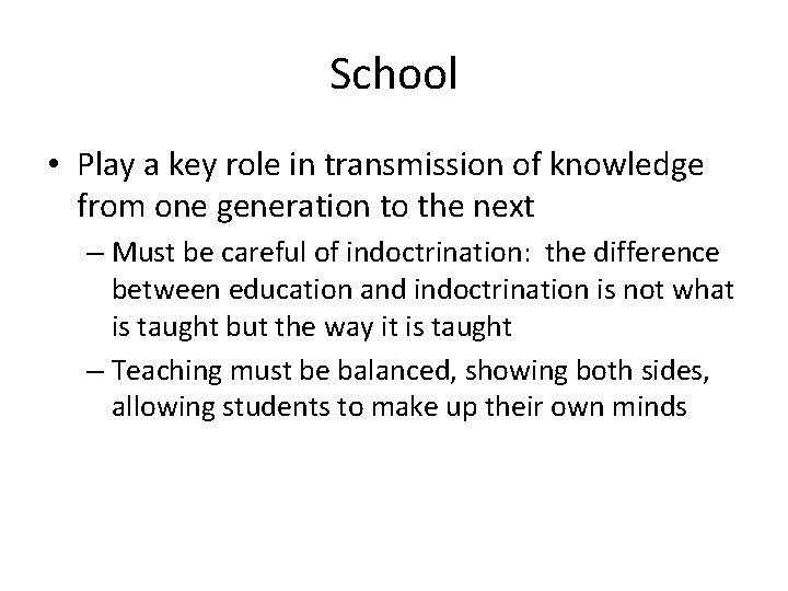 School • Play a key role in transmission of knowledge from one generation to
