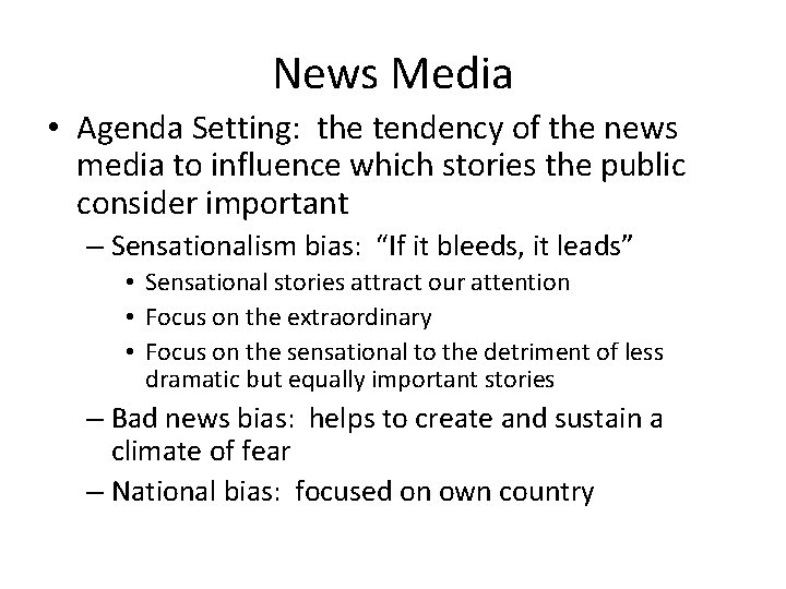 News Media • Agenda Setting: the tendency of the news media to influence which