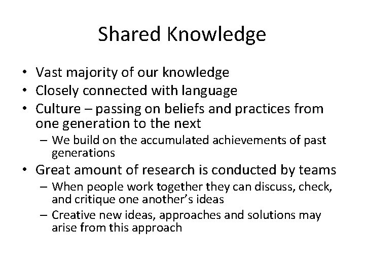 Shared Knowledge • Vast majority of our knowledge • Closely connected with language •