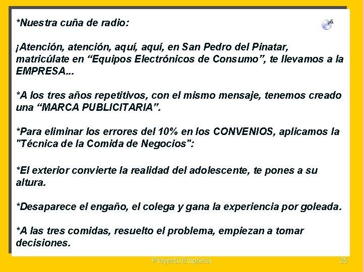 """*Nuestra cuña de radio: ¡Atención, aquí, en San Pedro del Pinatar, matricúlate en """"Equipos"""