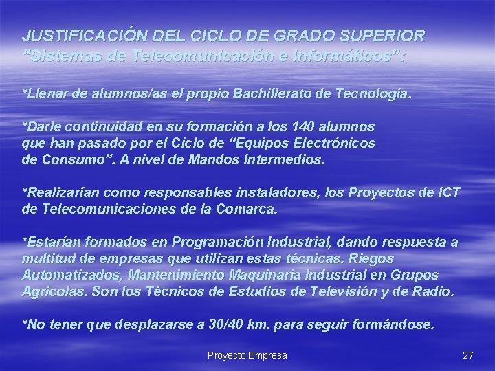 """JUSTIFICACIÓN DEL CICLO DE GRADO SUPERIOR """"Sistemas de Telecomunicación e Informáticos"""": *Llenar de alumnos/as"""