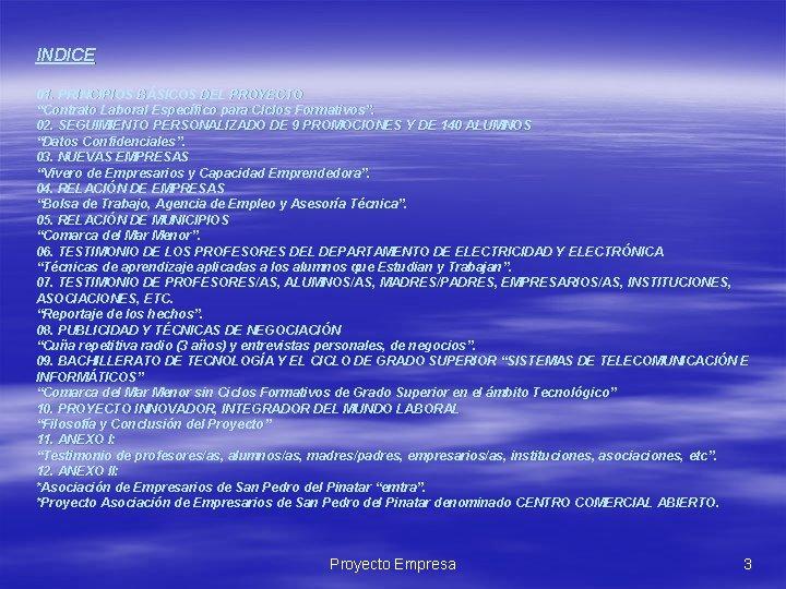 """INDICE 01. PRINCIPIOS BÁSICOS DEL PROYECTO """"Contrato Laboral Específico para Ciclos Formativos"""". 02. SEGUIMIENTO"""
