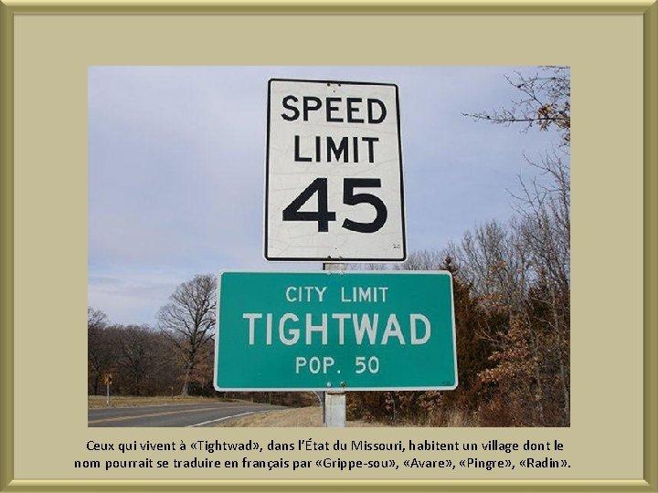 Ceux qui vivent à «Tightwad» , dans l'État du Missouri, habitent un village dont