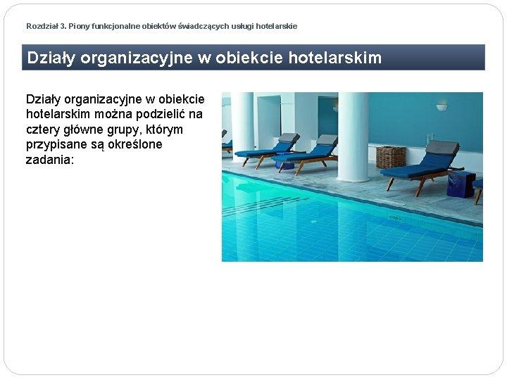 Rozdział 3. Piony funkcjonalne obiektów świadczących usługi hotelarskie Działy organizacyjne w obiekcie hotelarskim można