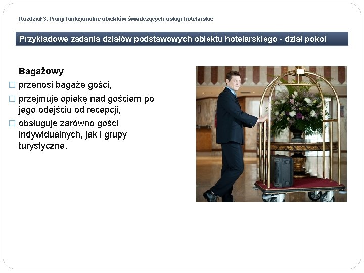 Rozdział 3. Piony funkcjonalne obiektów świadczących usługi hotelarskie Przykładowe zadania działów podstawowych obiektu hotelarskiego