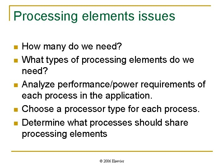 Processing elements issues n n n How many do we need? What types of