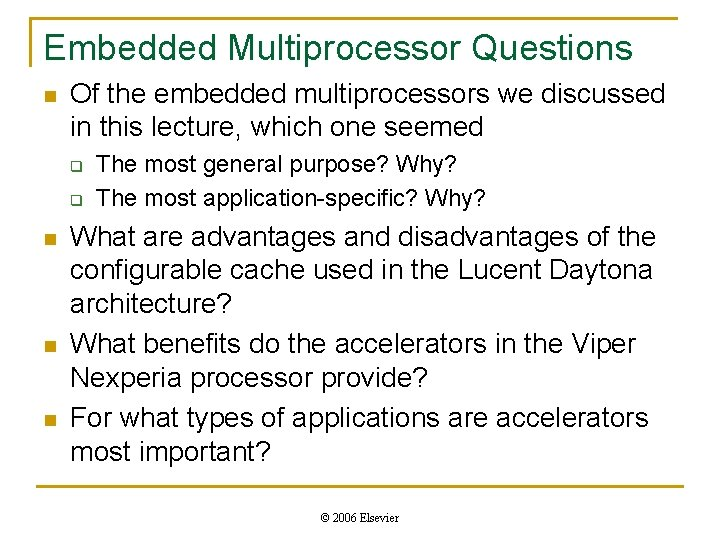 Embedded Multiprocessor Questions n Of the embedded multiprocessors we discussed in this lecture, which