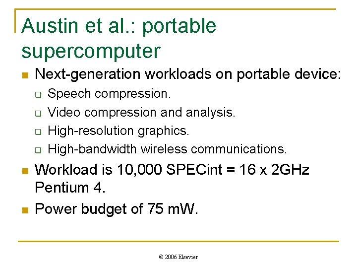 Austin et al. : portable supercomputer n Next-generation workloads on portable device: q q