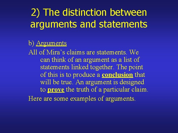 2) The distinction between arguments and statements b) Arguments All of Mira's claims are