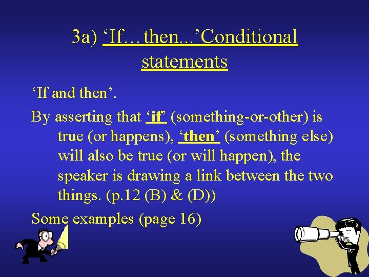3 a) 'If…then. . . 'Conditional statements 'If and then'. By asserting that 'if'