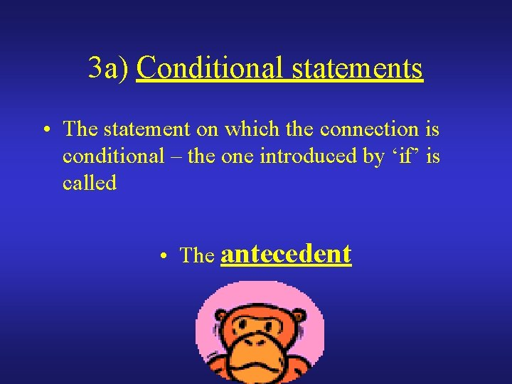3 a) Conditional statements • The statement on which the connection is conditional –