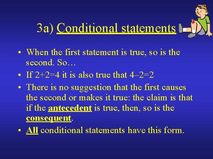 3 a) Conditional statements • When the first statement is true, so is the