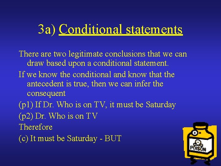 3 a) Conditional statements There are two legitimate conclusions that we can draw based