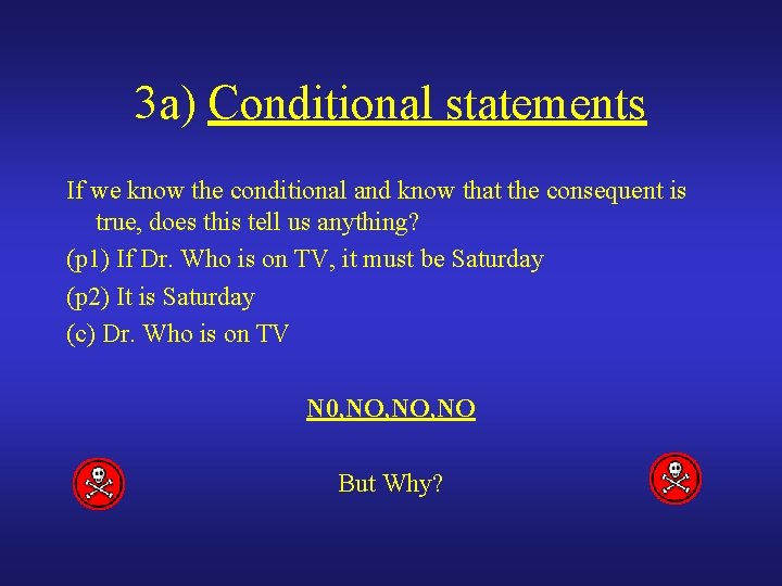 3 a) Conditional statements If we know the conditional and know that the consequent