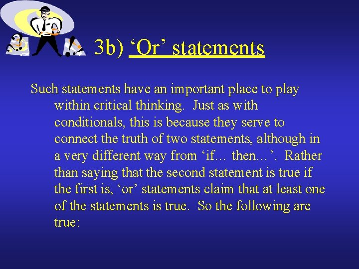 3 b) 'Or' statements Such statements have an important place to play within critical